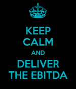 keep-calm-and-deliver-the-ebitda